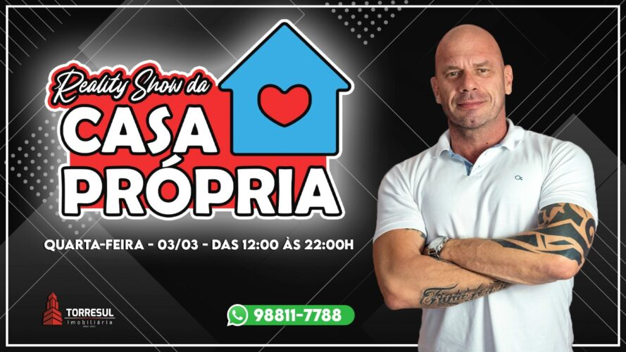 Reality Show da Casa Propria em Blumenau